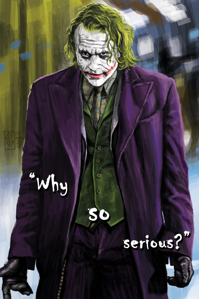 """Why so serious?"""